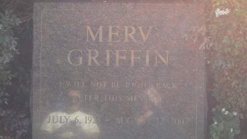 I'll take Merv Griffin's grave for $500, Alex.